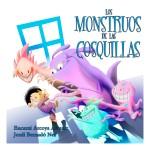 Los monstruos de las cosquillas, un cuento infantil porque todos somos peques