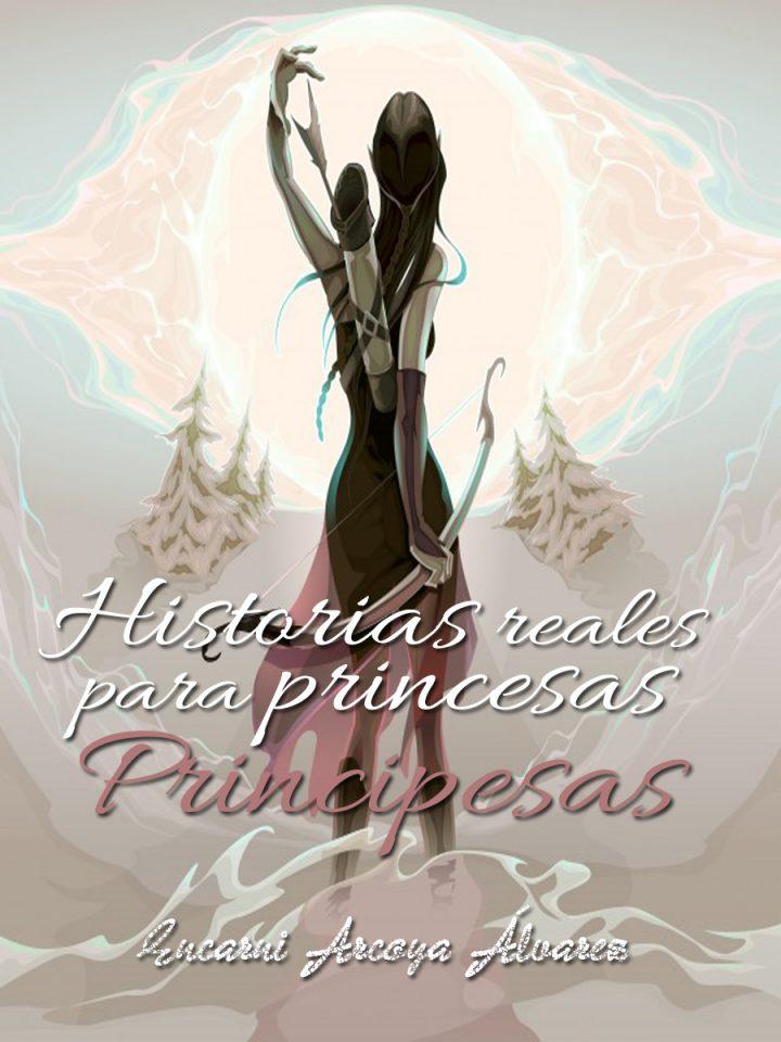 Primer relato de Historias reales para princesas principesas